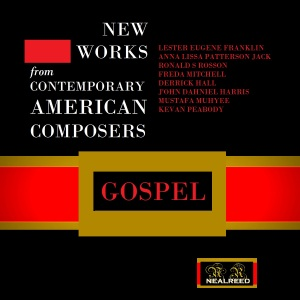 ALBUM COVER - NEW WORKS FROM CONTEMPORARY AMERICAN COMPOSERS Volume 1 - GOSPEL