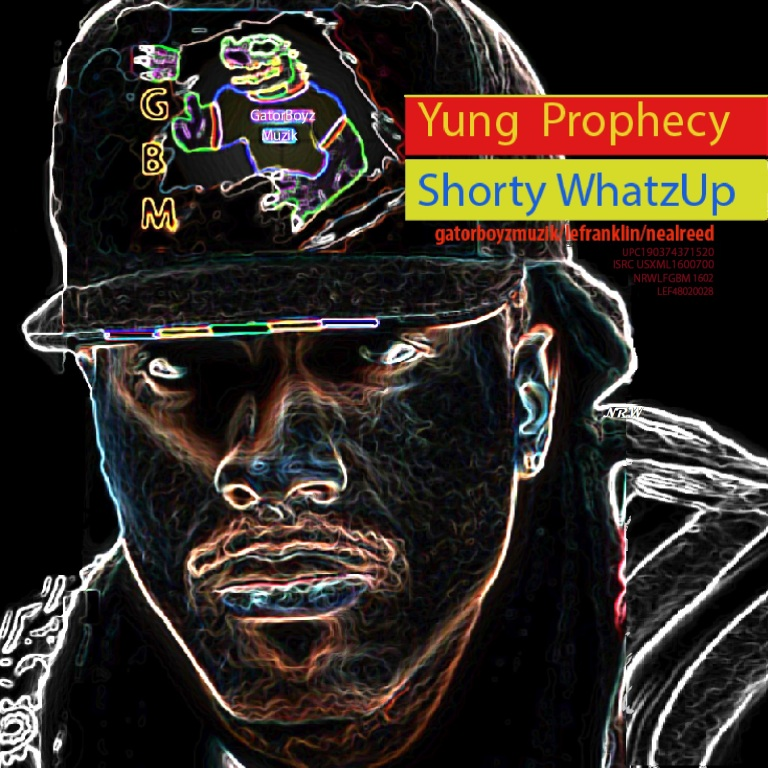UPC190374371520_ISRCUSXML1600700_NRWLFGBM1602_LEF48020028_S_Shorty_WhatzUp_Yung_Prophecy